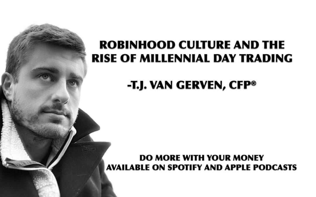 New Podcast Episode: Robinhood Culture And The Rise Of Millennial Day Trading